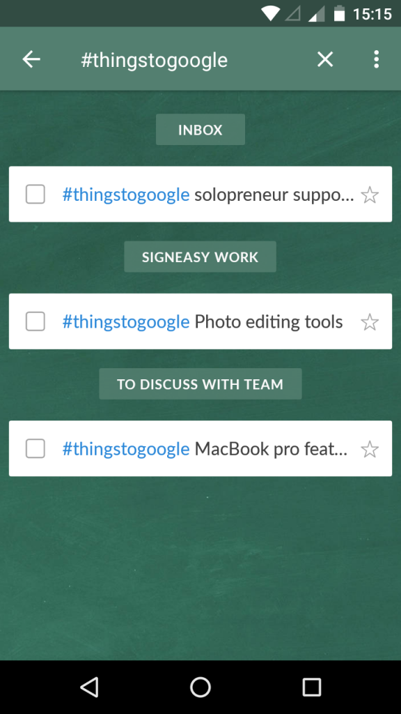 You can use a hashtag like #thingstogoogle to pull out items to search about whenever there are a few minutes to spare. Wunderlist is in our list of must-have mobile apps for solopreneurs and small businesses.