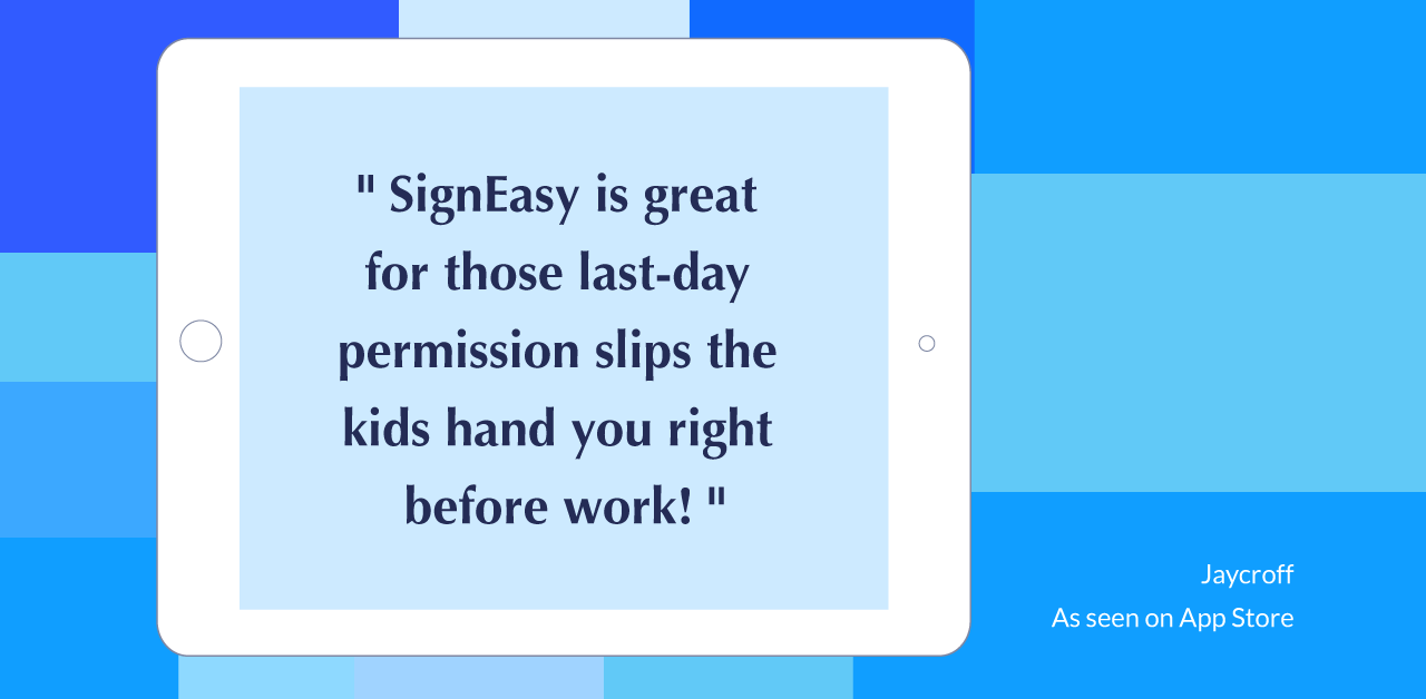 SignEasy-is-great-for-those-last-day-permission-slips-the-kids-hand-you-right-before-work